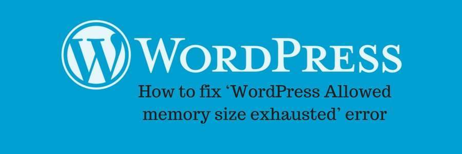 wordpress-allowed-memory-size-exhausted
